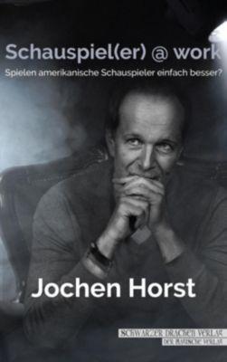 Schauspiel(er) @ work - Jochen Horst |