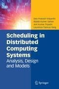 Scheduling in Distributed Computing Systems, Deo Prakash Vidyarthi, Biplab Kumer Sarker, Anil Kumar Tripathi