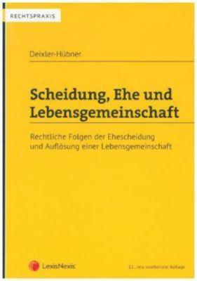 Scheidung, Ehe und Lebensgemeinschaft - Astrid Deixler-Hübner  