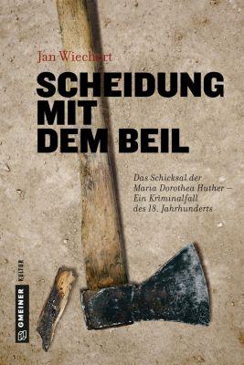 Scheidung mit dem Beil, Jan Wiechert
