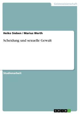 Scheidung und sexuelle Gewalt, Marius Werth, Heiko Sieben