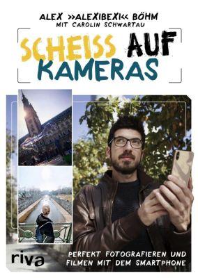 Scheiß auf Kameras - Alex Böhm pdf epub