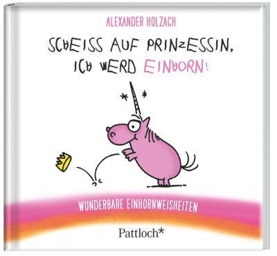 Scheiß auf Prinzessin, ich werd Einhorn!