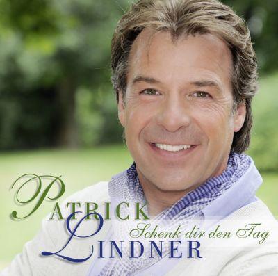 Schenk Dir den Tag, Patrick Lindner