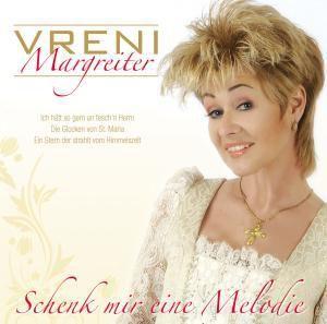 Schenk Mir Eine Melodie, Vreni Margreiter