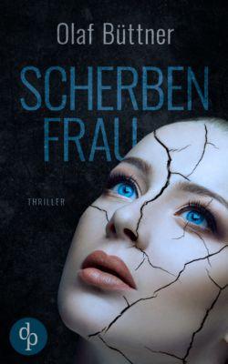 Scherbenfrau (Thriller), Olaf Büttner