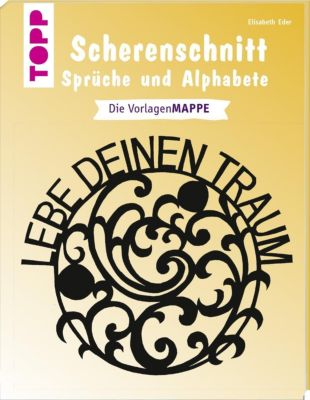 Scherenschnitt - Sprüche und Alphabete, Elisabeth Eder