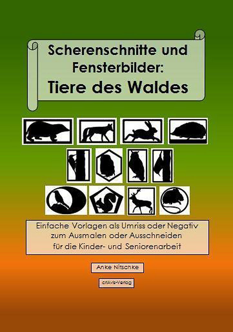 Scherenschnitte Und Fensterbilder Tiere Des Waldes Buch