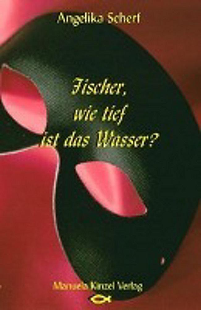 Scherf A Fischer Wie Tief Ist Das Wasser Buch Weltbildde