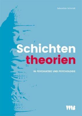 Schichtentheorien in Psychiatrie und Psychologie, Sebastian Schmidt