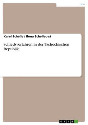 Schiedsverfahren in der Tschechischen Republik, Karel Schelle, Ilona Schelleová