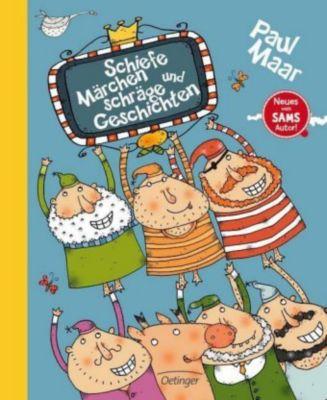 Schiefe Märchen und Schräge Geschichten, Paul Maar