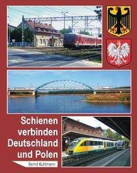 Schienen verbinden Deutschland und Polen - Bernd Kuhlmann |