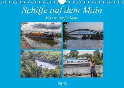 Schiffe auf dem Main - Wasserstrasse Main (Wandkalender 2019 DIN A4 quer), Hans Will