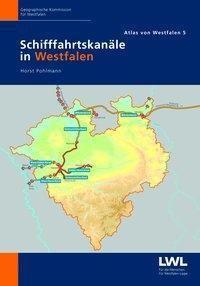 Schifffahrtskanäle in Westfalen - Horst Pohlmann |
