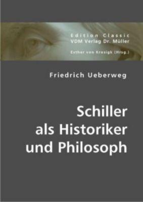 Schiller als Historiker und Philosoph, Friedrich Ueberweg
