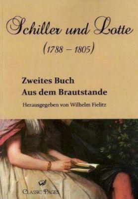 Schiller und Lotte (1788-1805)Bd.2 Aus dem Brautstande