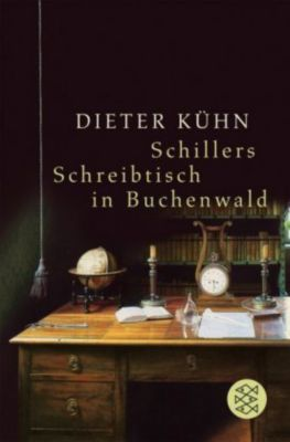 Schillers Schreibtisch in Buchenwald, Dieter Kühn