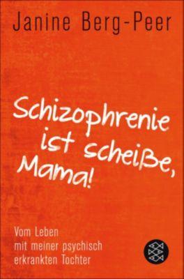 Schizophrenie ist scheiße, Mama!, Janine Berg-peer