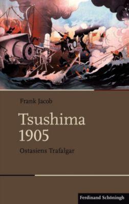 Schlachten – Stationen der Weltgeschichte: Tsushima 1905, Frank Jacob