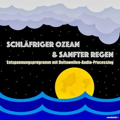 Schläfriger Ozean & Sanfter Regen - Einschlafen, Durchschlafen, Ausschlafen, Patrick Lynen