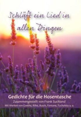 Schläft ein Lied in allen Dingen, Johann Wolfgang Goethe, Rainer Maria Rilke, Theodor Fontane, Joachim Ringelnatz, Christian Morgenstern