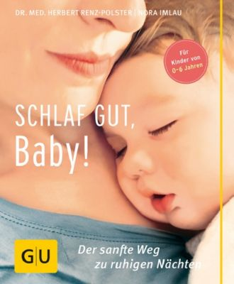 Schlaf gut, Baby!, Herbert Renz-Polster, Nora Imlau