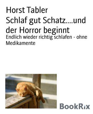 Schlaf gut Schatz....und der Horror beginnt, Horst Tabler