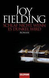 Schlaf nicht, wenn es dunkel wird, Joy Fielding