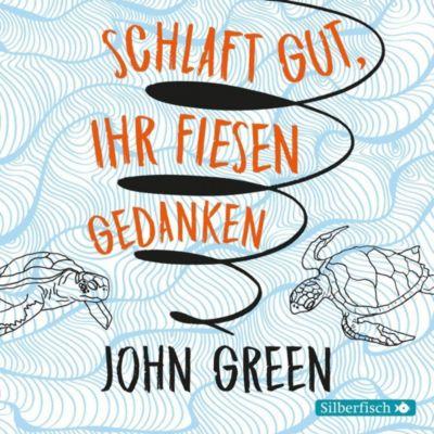 Schlaft gut, ihr fiesen Gedanken, 6 Audio-CDs, John Green