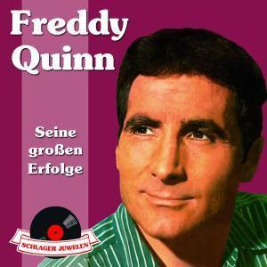 Schlagerjuwelen - Seine großen Erfolge, Freddy Quinn