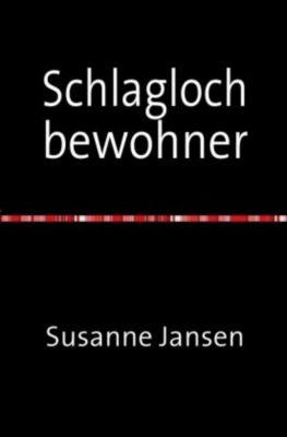 Schlagloch bewohner - Susanne Jansen |