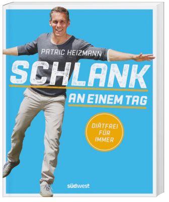 Schlank an einem Tag - Patric Heizmann |