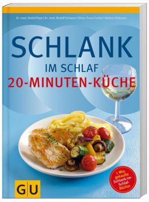 Schlank im Schlaf - 20-Minuten-Küche, Dr. med. Detlef Pape, Rudolf Schwarz, Elmar Trunz-Carlisi, Helmut Gillessen