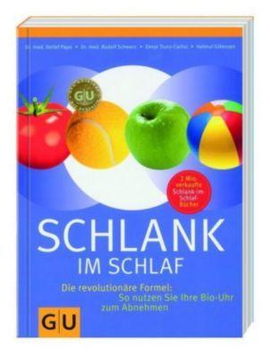 Schlank im Schlaf - Die revolutionäre Formel, Dr. med. Detlef Pape, Dr. med. Rudolf Schwarz, Elmar Trunz-Carlis, Helmut Gillesen