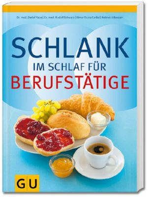 Schlank im Schlaf für Berufstätige, Rudolf Schwarz, Helmut Gillessen, Elmar Trunz-Carlisi, Dr. med. Detlef Pape