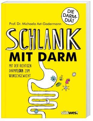 Schlank mit Darm, Michaela Axt-Gadermann