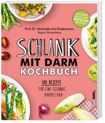 Schlank mit Darm Kochbuch, Michaela Axt-Gadermann