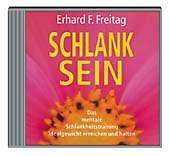 Schlank sein, 1 CD-Audio, Erhard F. Freitag