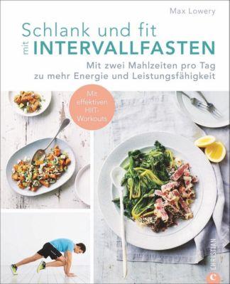 Schlank und fit mit Intervallfasten, Max Lowery