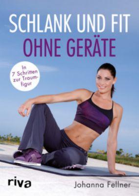Schlank und fit ohne Geräte, Johanna Fellner