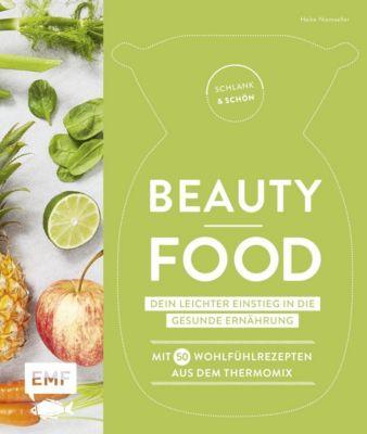 Schlank und schön - Beauty-Food: Dein leichter Einstieg in die gesunde Ernährung - Heike Niemoeller |