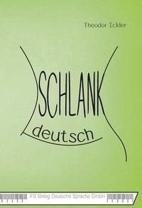 Schlankdeutsch - Theodor Ickler |