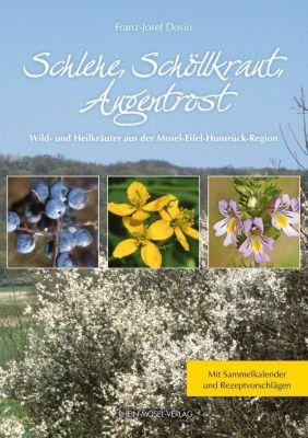 Schlehe, Schöllkraut, Augentrost - Franz-Josef Dosio |