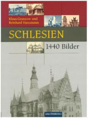 schlesien in 1440 bildern buch portofrei bei. Black Bedroom Furniture Sets. Home Design Ideas