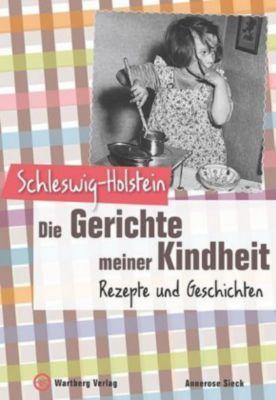 Schleswig-Holstein - Die Gerichte meiner Kindheit - Annerose Sieck pdf epub