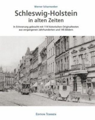 Schleswig-Holstein in alten Zeiten, Werner Scharnweber