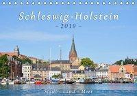 Schleswig-Holstein. Stadt - Land - Meer (Tischkalender 2019 DIN A5 quer), Rainer Kulartz