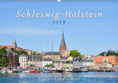 Schleswig-Holstein. Stadt - Land - Meer (Wandkalender 2019 DIN A2 quer), Rainer Kulartz