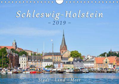 Schleswig-Holstein. Stadt - Land - Meer (Wandkalender 2019 DIN A4 quer), Rainer Kulartz